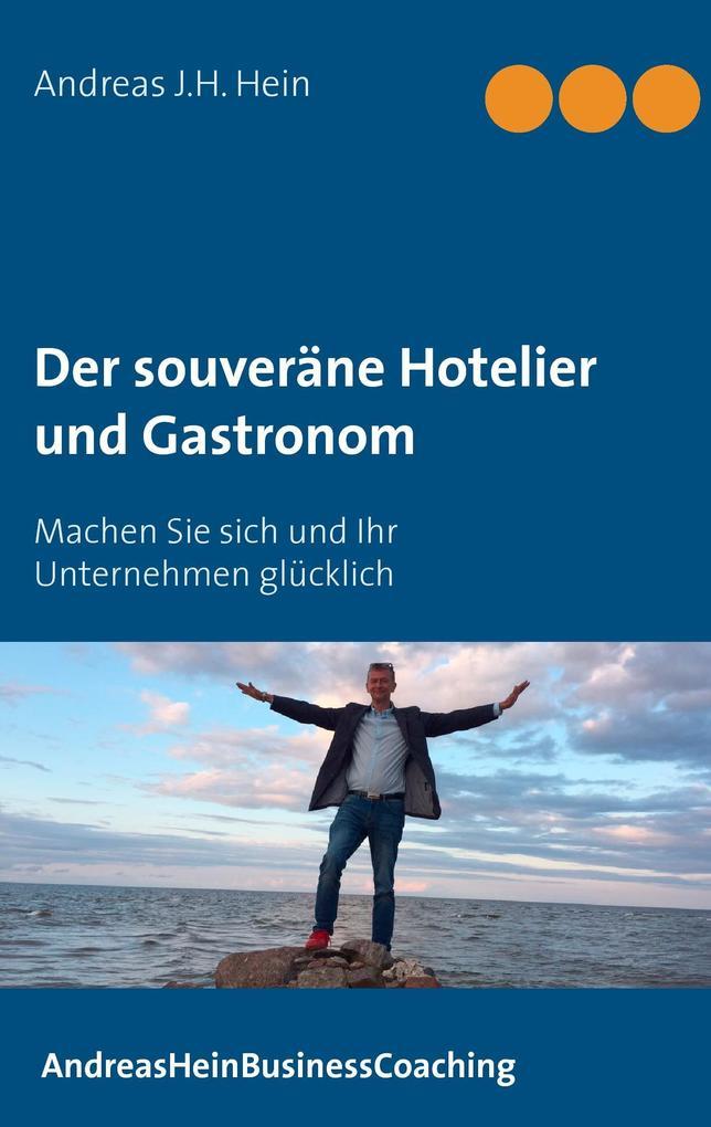 Der souveräne Hotelier und Gastronom als Buch v...