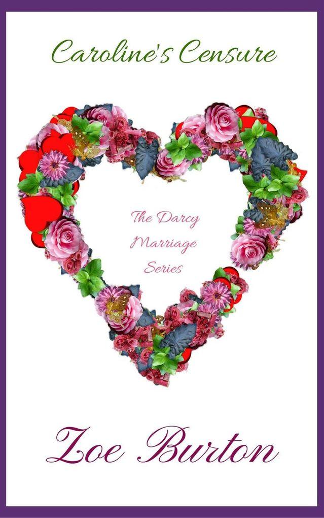 Caroline´s Censure (Darcy Marriage Series, #3) ...