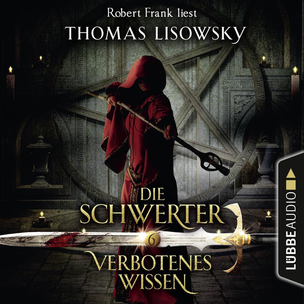 Verbotenes Wissen - Die Schwerter - Die High-Fa...