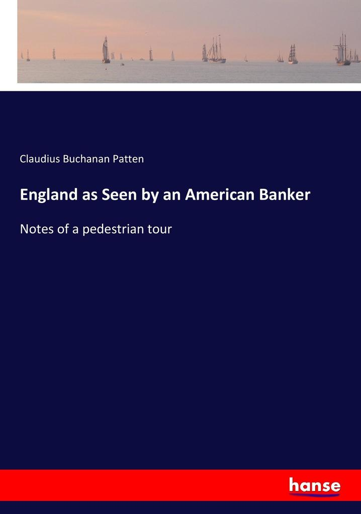 England as Seen by an American Banker als Buch ...