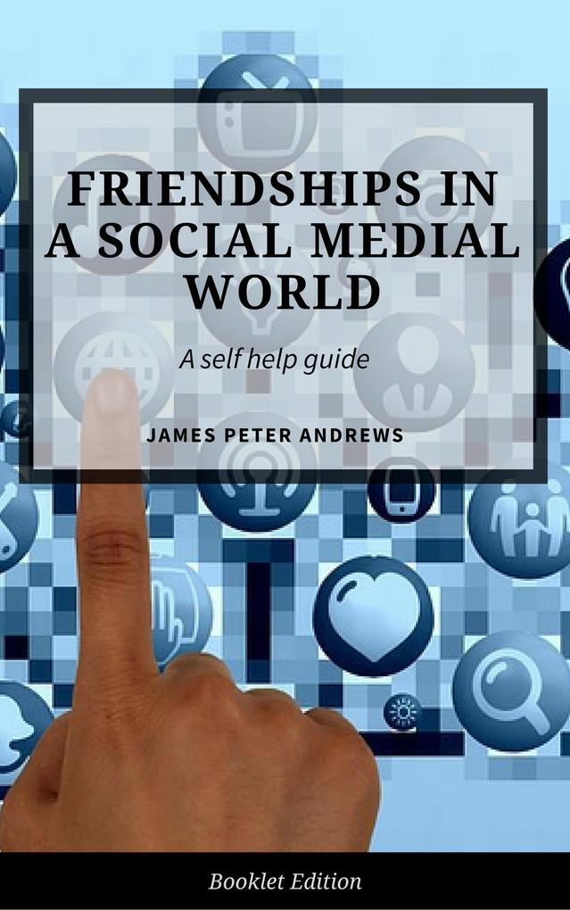 Friendships in a Social Media World (Self Help)...