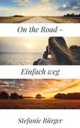 On the Road - Einfach weg