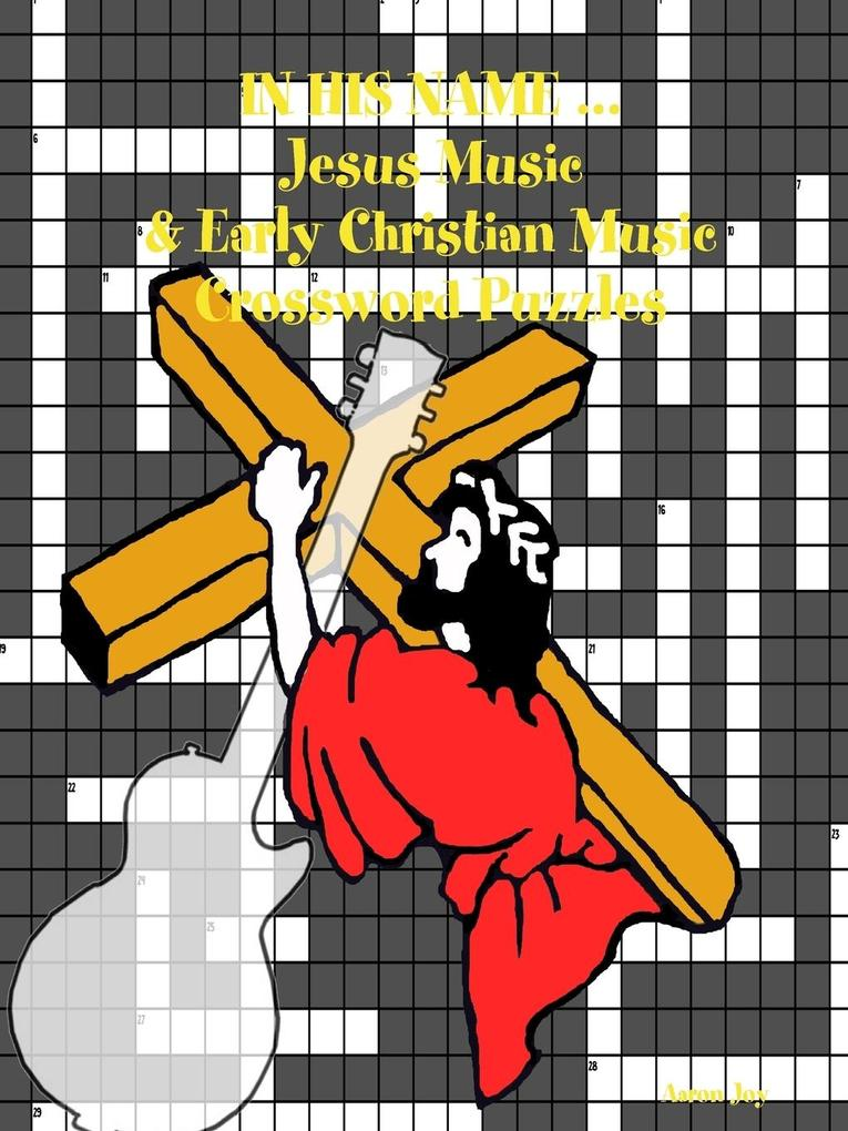 In His Name ... Jesus Music & Early Christian M...