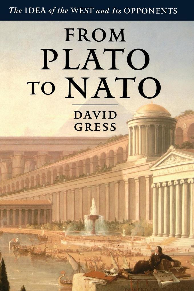 From Plato to NATO als Buch von David Gress