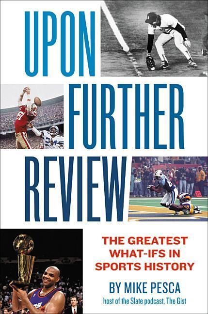 Upon Further Review: The Greatest What-Ifs in S...