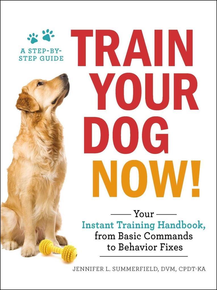 Train Your Dog Now! als eBook Download von Jenn...
