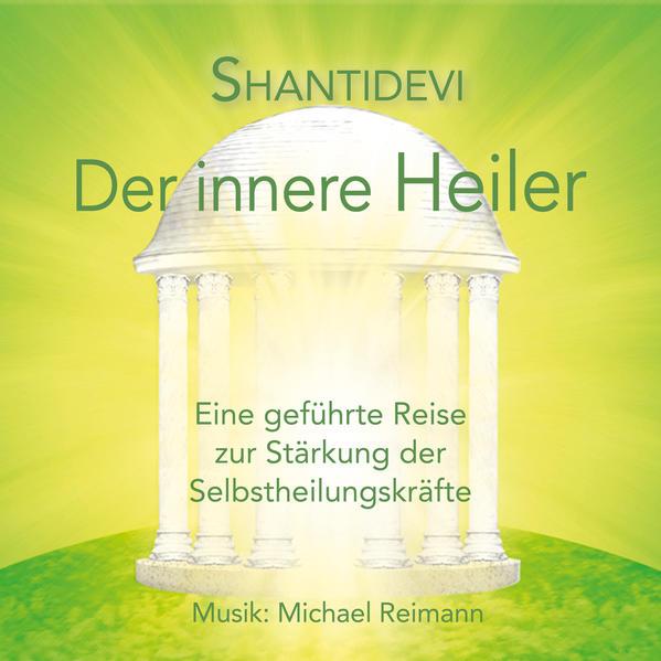 Der innere Heiler als Hörbuch CD von Shantidevi