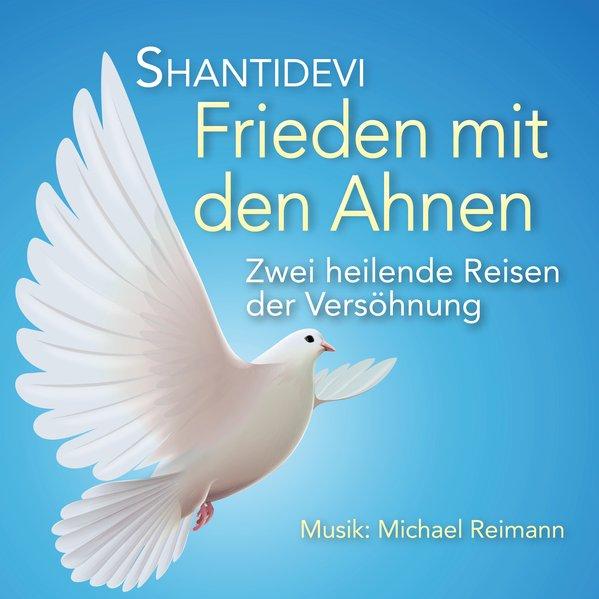 Frieden mit den Ahnen als Hörbuch CD von SHANTI...