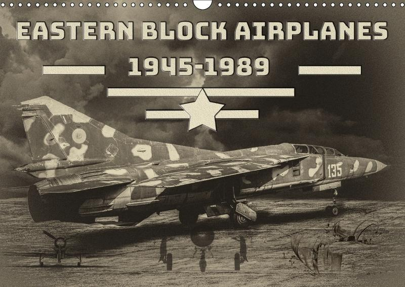 Eastern block airplanes 1945 - 1989 (Wall Calen...