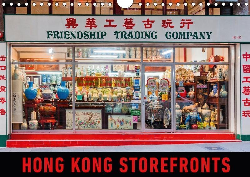 Hong Kong Storefronts (Wall Calendar 2018 DIN A...