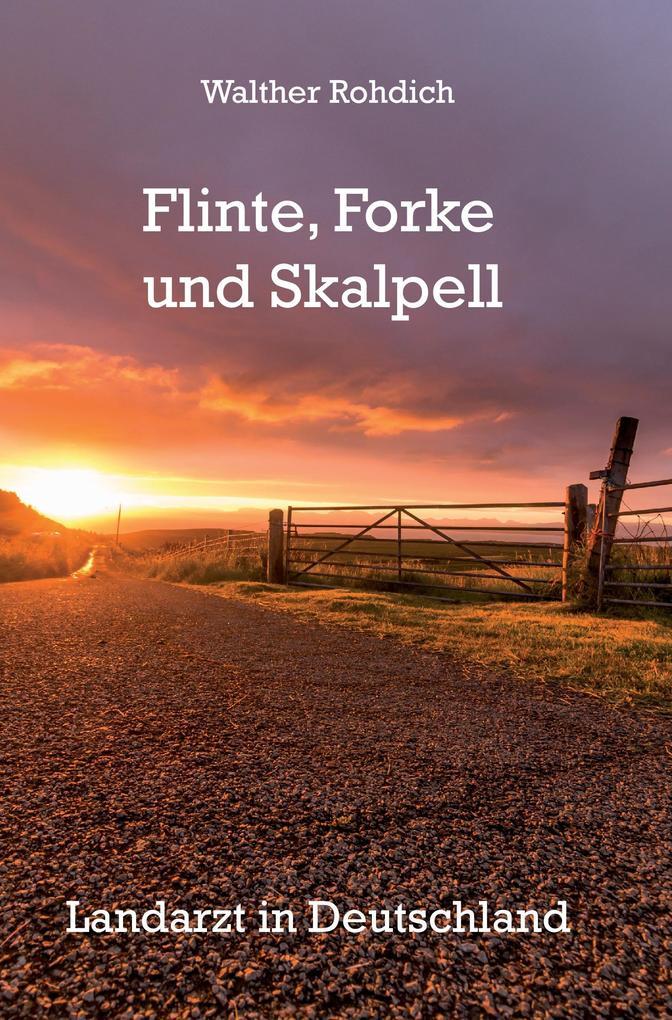 Flinte, Forke und Skalpell (Softcover-Ausgabe) ...