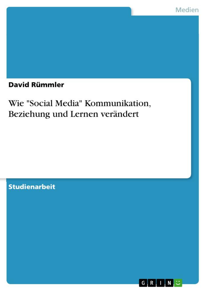Wie Social Media Kommunikation, Beziehung und L...