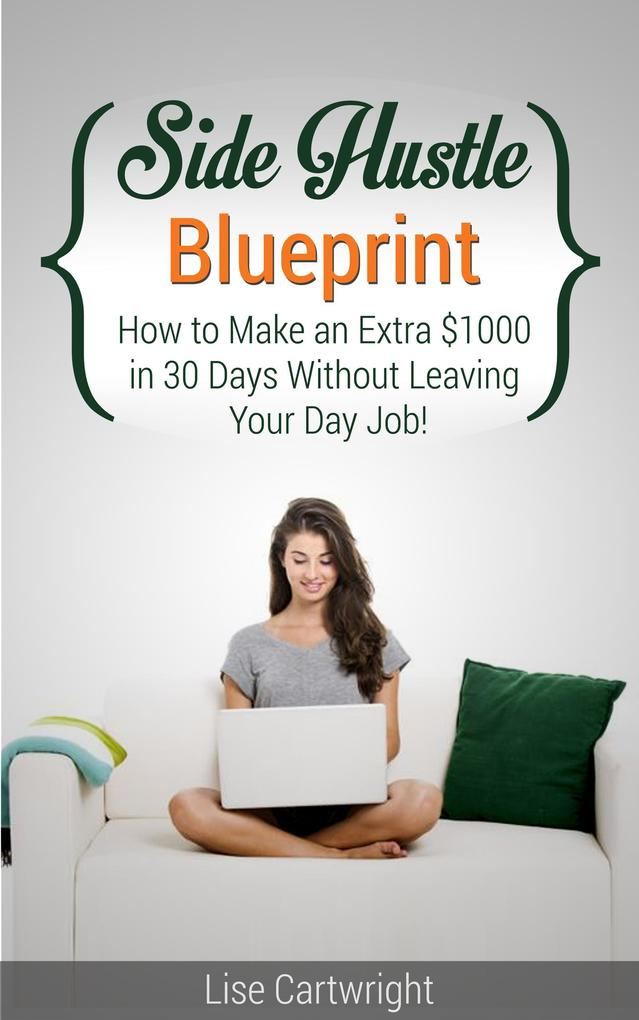 Side Hustle Blueprint: How to Make an Extra $10...