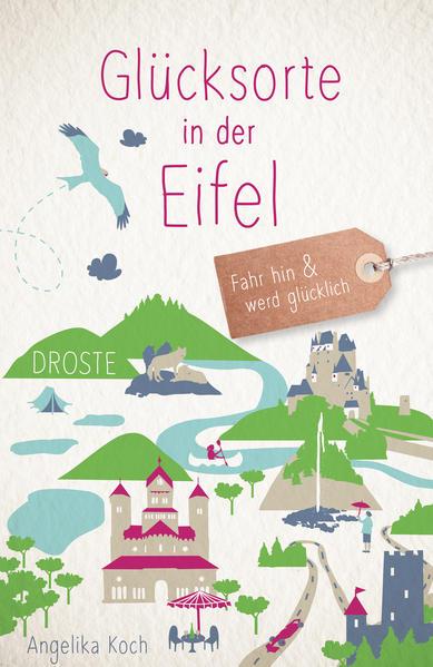 Glücksorte in der Eifel als Buch von Angelika Koch