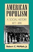 American Populism: A Social History 1877-1898