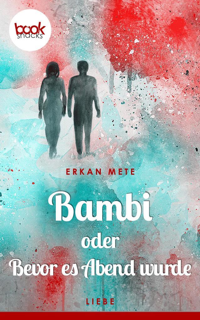 Bambi oder Bevor es Abend wurde (Kurzgeschichte, Liebe) als eBook