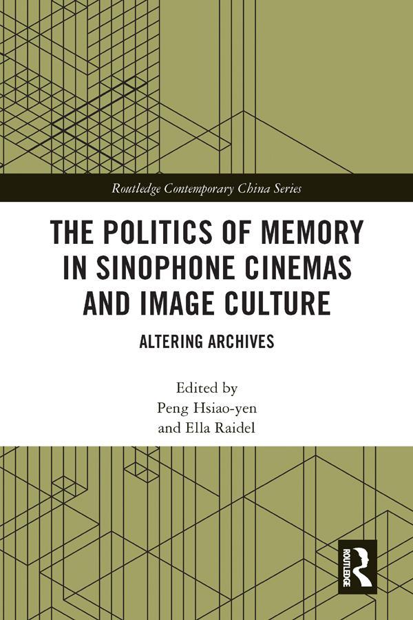 Politics of Memory in Sinophone Cinemas and Ima...