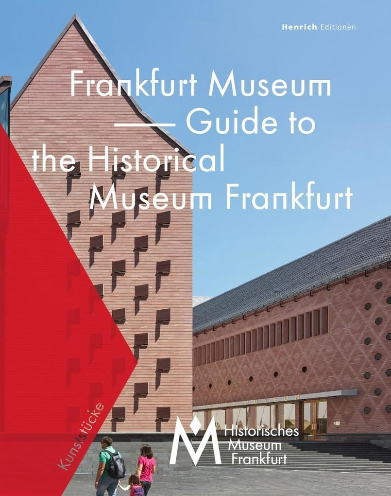 Frankfurt Museum - Guide to the Historical Muse...
