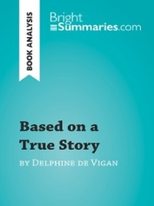 Based on a True Story by Delphine de Vigan (Boo...