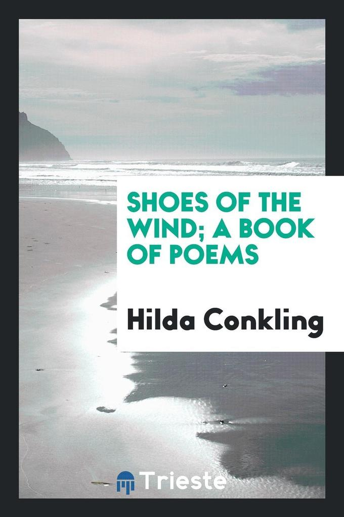 Shoes of the Wind; A Book of Poems als Taschenb...