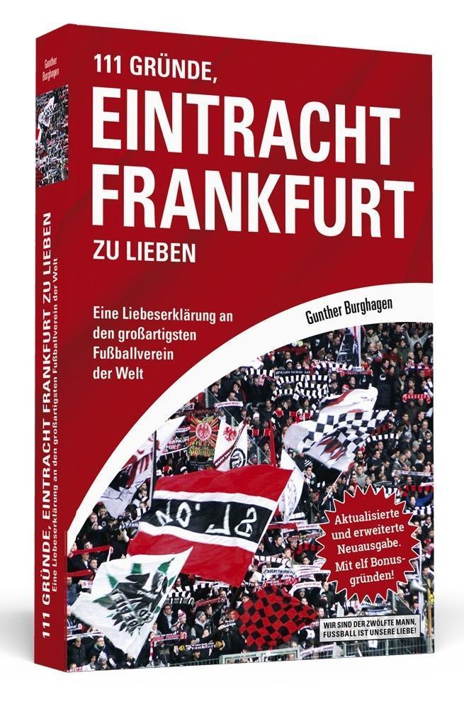 111 Gründe, Eintracht Frankfurt zu lieben als Buch von Gunther Burghagen