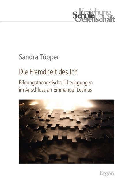 Die Fremdheit des Ich als Buch von Sandra Töpper