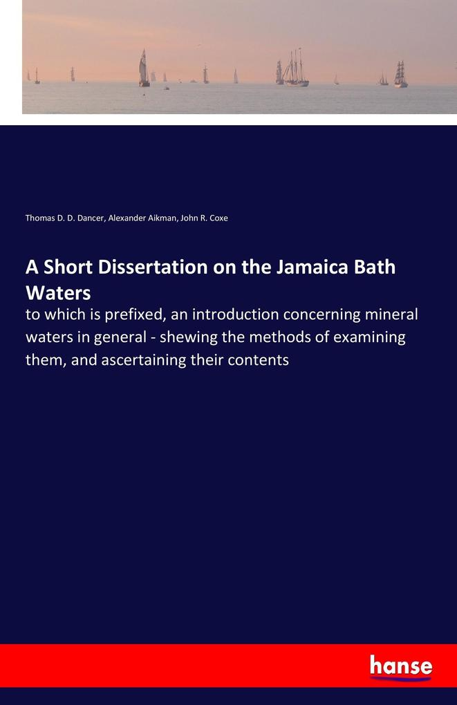 A Short Dissertation on the Jamaica Bath Waters...