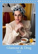 Glamour & Drag (Tischkalender 2018 DIN A5 hoch)