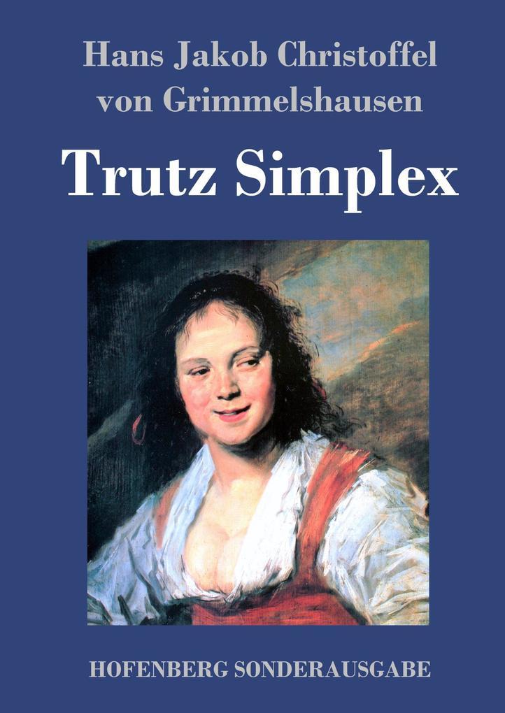 9783743720039 - Hans Jakob Christoffel von Grimmelshausen: Trutz Simplex als Buch von Hans Jakob Christoffel von Grimmelshausen - Buch