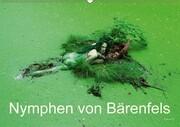 Nymphen von Bärenfels (Wandkalender 2018 DIN A2 quer)