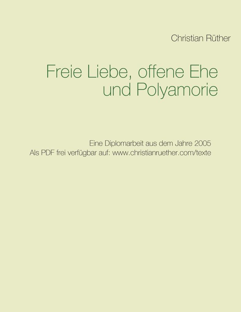 Freie Liebe, offene Ehe und Polyamory als Buch ...