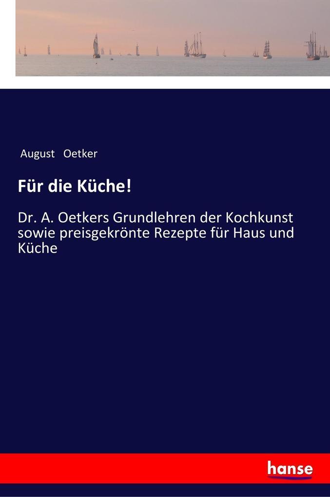 9783337200695 - August Oetker: Für die Küche! als Buch von August Oetker - Buch