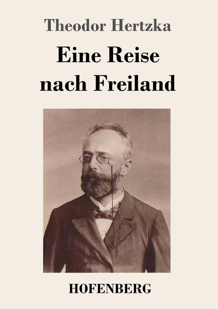 9783743720084 - Theodor Hertzka: Eine Reise nach Freiland als Buch von Theodor Hertzka - Buch