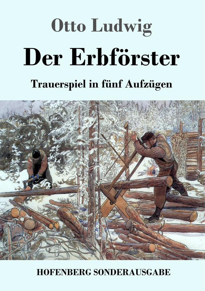 9783743720107 - Otto Ludwig: Der Erbförster als Buch von Otto Ludwig - Buch