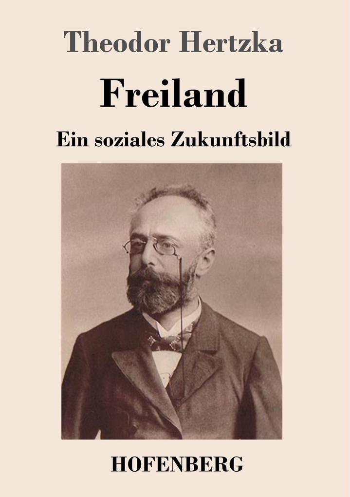 9783743720060 - Theodor Hertzka: Freiland als Buch von Theodor Hertzka - Buch