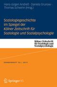 Soziologiegeschichte im Spiegel der Kölner Zeitschrift für Soziologie und Sozialpsychologie
