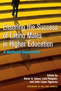 Ensuring the Success of Latino Males in Higher ...