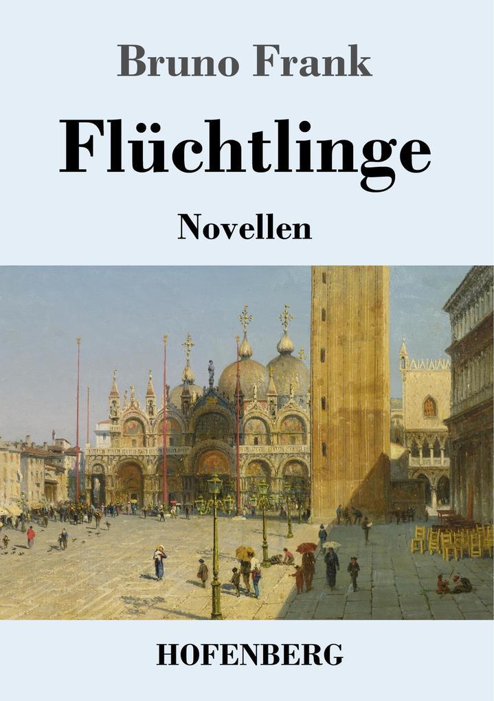 9783743720145 - Bruno Frank: Flüchtlinge als Buch von Bruno Frank - Buch