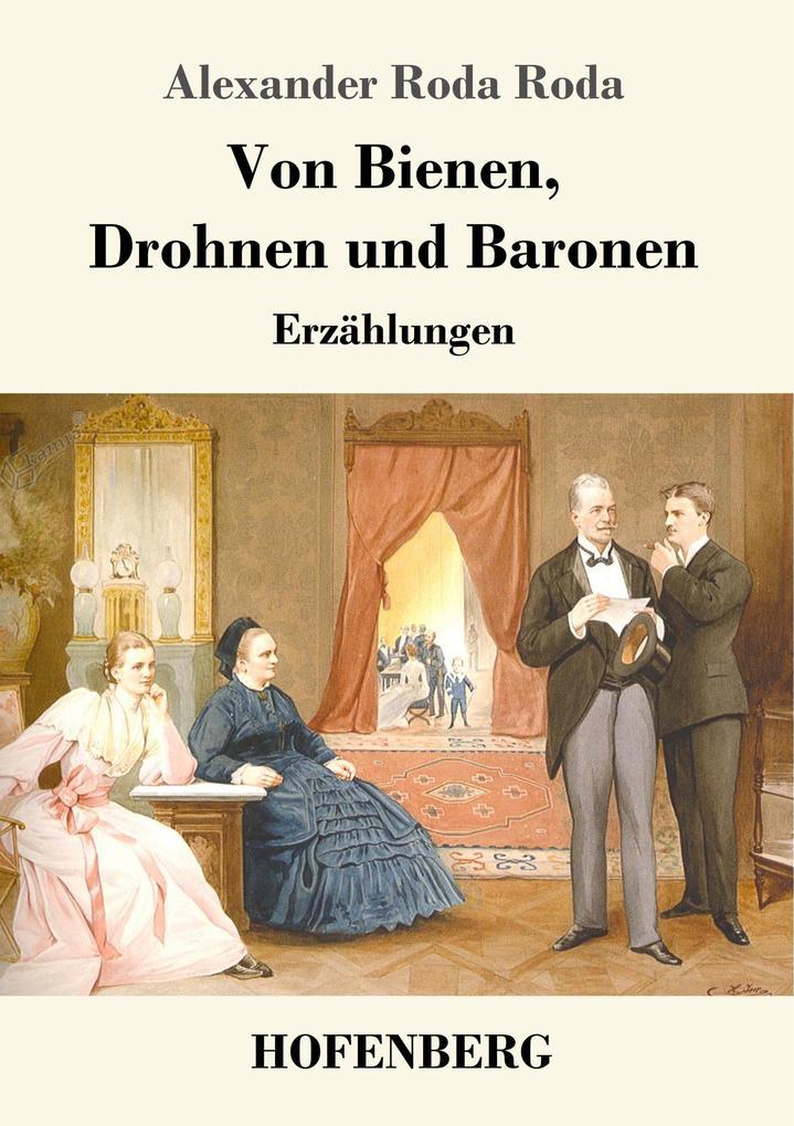 9783743720169 - Alexander Roda Roda: Von Bienen, Drohnen und Baronen als Buch von Alexander Roda Roda - Buch