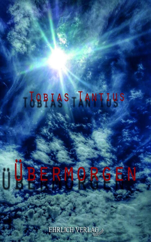Übermorgen als eBook Download von Tobias Tantius