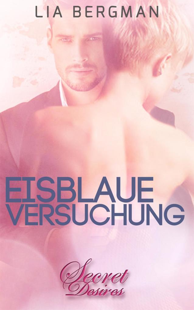 Eisblaue Versuchung (Erotischer Roman) als eBook