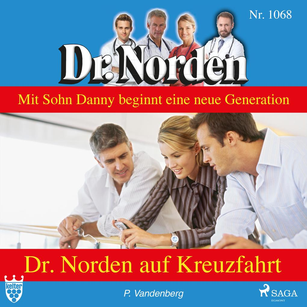 Dr. Norden auf Kreuzfahrt - Dr. Norden 1068 (Un...