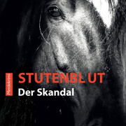 Stutenblut - Der Skandal