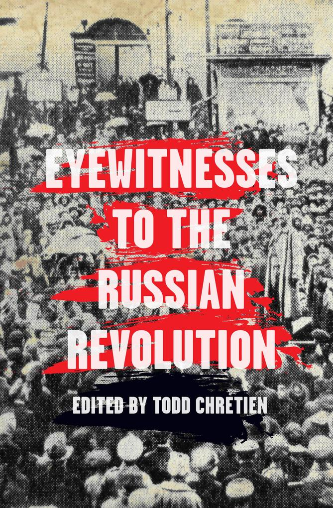Eyewitnesses to the Russian Revolution als eBoo...