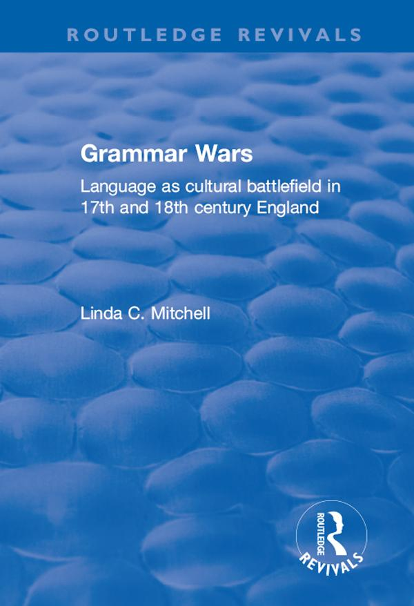 Grammar Wars: Language as Cultural Battlefield ...