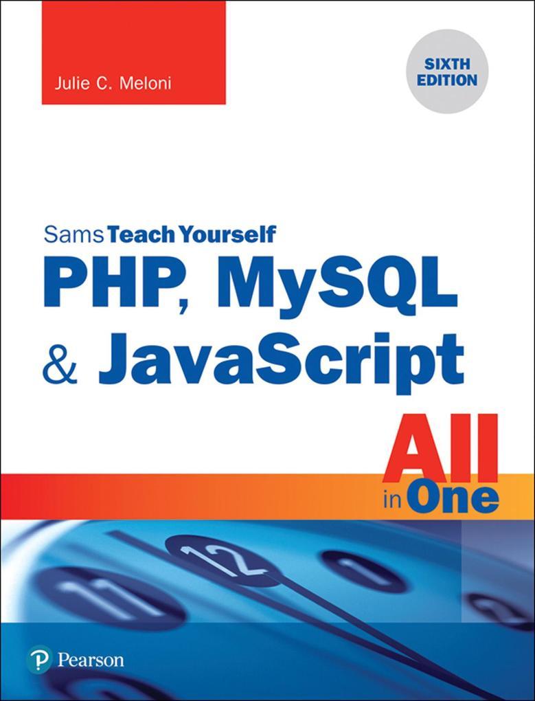 PHP, MySQL & JavaScript All in One, Sams Teach ...