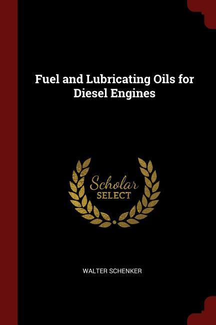 Fuel and Lubricating Oils for Diesel Engines als Taschenbuch