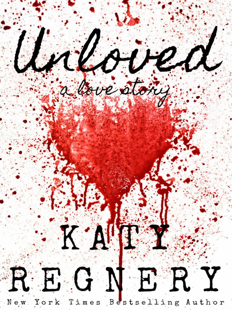 Unloved, a Love Story als eBook Download von Ka...