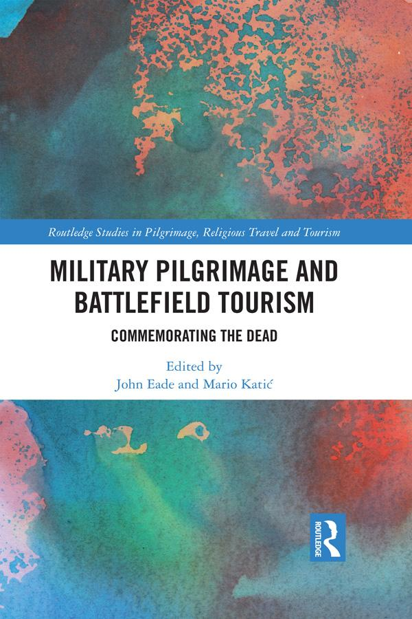 Military Pilgrimage and Battlefield Tourism als...