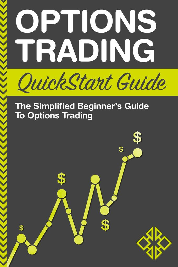 Options Trading QuickStart Guide als eBook Down...